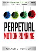 Perpetual Motion Running
