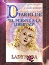 Diario De El Puente A La Libertad Lady Nada