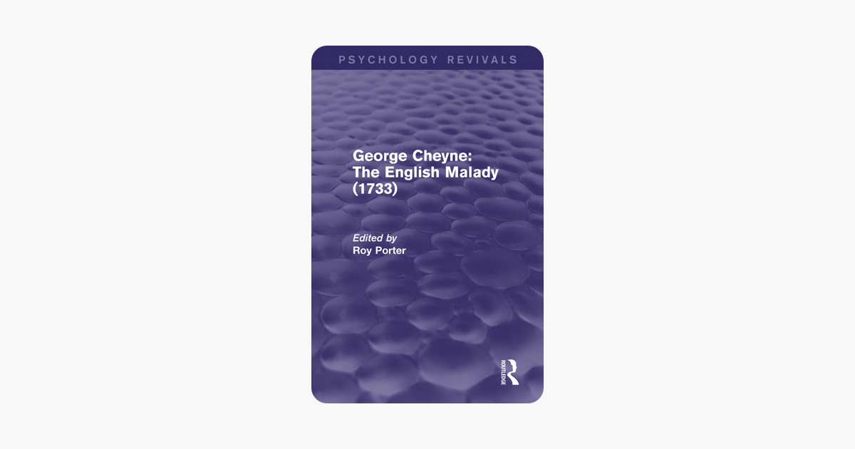 George Cheyne: The English Malady (1733) (Psychology Revivals)