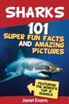 Sharks 101 Super Fun Facts And Amazing Pictures