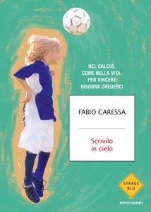 Scrivilo in cielo da Fabio Caressa Copertina del libro