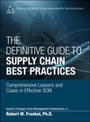 Definitive Guide To Supply Chain Best Practices The Comprehensive Lessons And Cases In Effective SCM