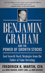 Benjamin Graham and the Power of Growth Stocks:  Lost Growth Stock Strategies from the Father of Value Investing Book Cover