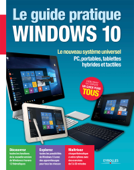 Le guide pratique Windows 10