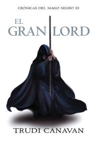 El gran lord (Crónicas del Mago Negro 3) Book Cover
