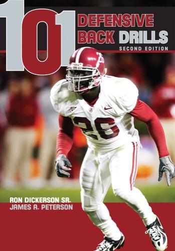 Ron Dickerson, Sr. & James A. Peterson - 101 Defensive Back Drills (Second Edition)
