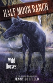 HORSES OF HALF MOON RANCH: WILD HORSES