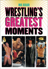 Wrestling's Greatest Moments book