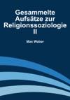 Gesammelte Aufstze Zur Religionssoziologie II