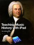 Teaching Music History with iPad