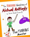 The Ridiculous Adventures Of Michael Mattingly The TERRIBLE Monster