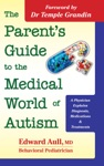The Parents Guide To The Medical World Of Autism