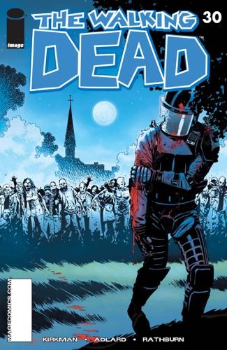 Robert Kirkman, Charlie Adlard, Cliff Rathburn & Rus Wooton - The Walking Dead #30
