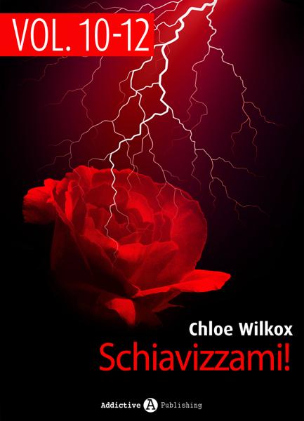 Schiavizzami! - vol. 10-12 by Chloe Wilkox