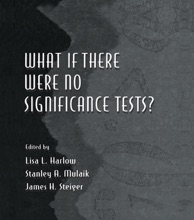 What If There Were No Significance Tests?