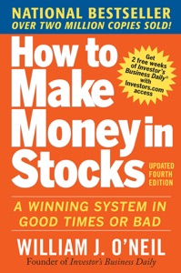 How to Make Money in Stocks:  A Winning System in Good Times and Bad, Fourth Edition Book Cover