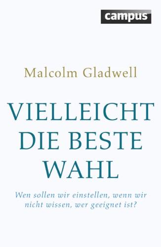 Malcolm Gladwell - Vielleicht die beste Wahl