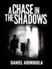 Daniel Abimibola - A Chase in the Shadows artwork