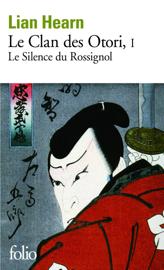 Le Clan des Otori (Tome 1) - Le Silence du Rossignol Par Le Clan des Otori (Tome 1) - Le Silence du Rossignol