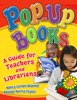 Pop-Up Books: A Guide For Teachers And Librarians