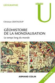 Géohistoire de la mondialisation - 3e éd.