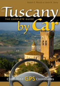 Tuscany by Car – the Complete Guide