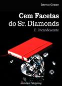 Cem facetas do Sr. Diamonds - vol. 11: Incandescente Book Cover
