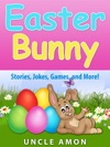 Easter Bunny Stories Jokes Games And More