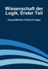 Georg Wilhelm Friedrich Hegel - Wissenschaft der Logik, Erster Teil artwork