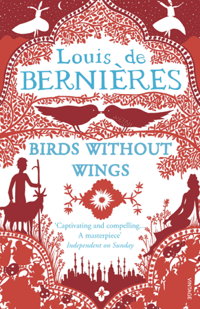 Birds Without Wings - Louis de Bernières