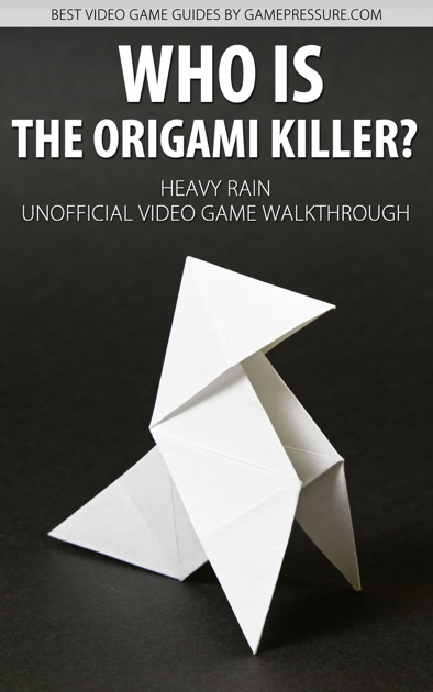Who Is The Origami Killer Heavy Rain Unofficial Video Game