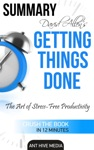 David Allens Getting Things Done The Art Of Stress Free Productivity  Summary