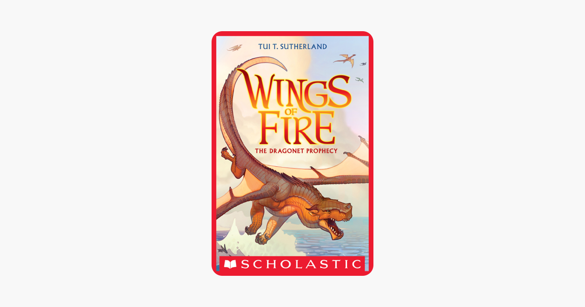 Wings of Fire Book 1: The Dragonet Prophecy - Tui T. Sutherland
