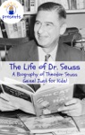 The Life Of Dr Seuss A Biography Of Theodor Seuss Geisel Just For Kids