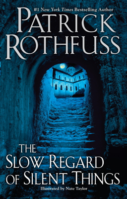 The Slow Regard of Silent Things - Patrick Rothfuss book