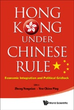 Hong Kong Under Chinese Rule: Economic Integration And Political Gridlock