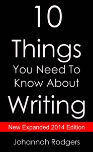 10 Things You Need to Know About Writing da Johannah Rodgers