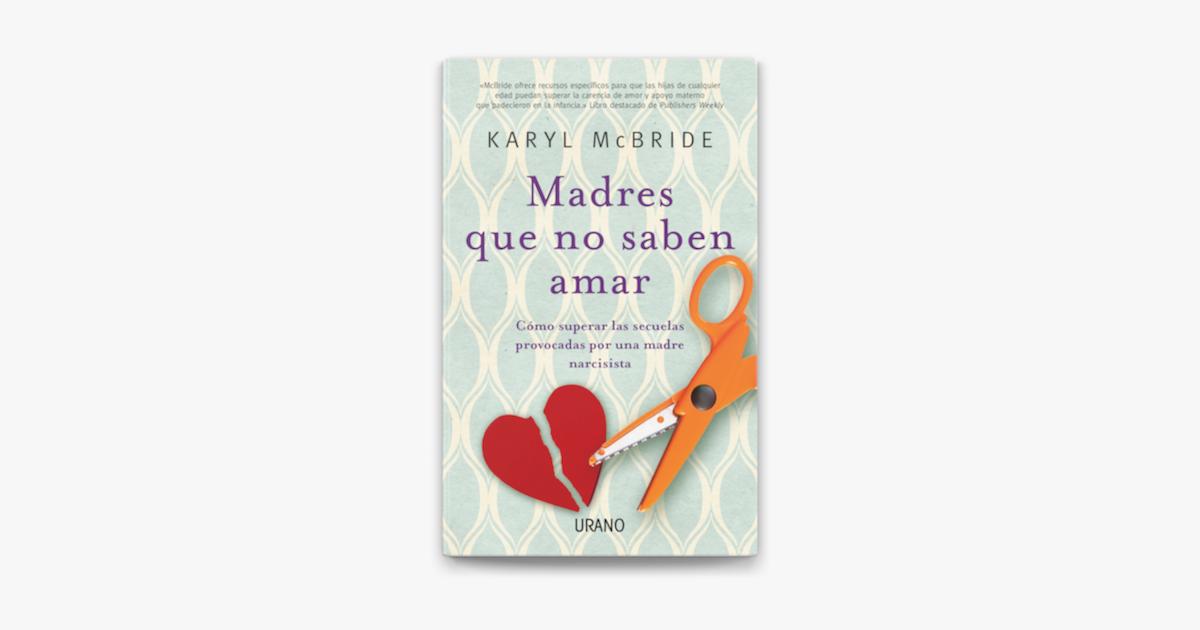 Madres Que No Saben Amar On Apple Books