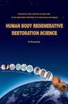 Human Body Regenerative Restoration Science