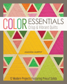 Color Essentials—Crisp & Vibrant Quilts
