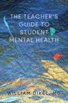 Student Mental Health A Guide For Teachers School And District Leaders School Psychologists Social Workers Counslers Parents And Clinicians