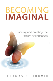 Becoming Imaginal: Seeing and Creating the Future of Education