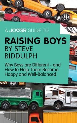 A Joosr Guide to... Raising Boys by Steve Biddulph