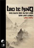 TAO TE KING - Das Buch des Alten vom Sinn und Leben