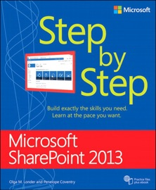 Microsoft® SharePoint® 2013 Step by Step - Olga Londer & Penelope Coventry