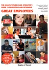 The HealthFitness Club Operators Guide To Recruiting And Retaining Great Employees