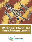 Wiradjuri Plant Use in the Murrumbidgee Catchment