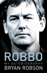 Robbo - My Autobiography