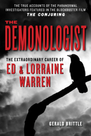 The Demonologist:The Extraordinary Career of Ed and Lorraine Warren book
