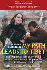 My Path Leads to Tibet - Sabriye Tenberken book summary